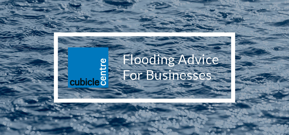Cubicle Centre Advice on flooding for businesses